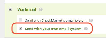 Check the distribution channel ``send with your own email system``