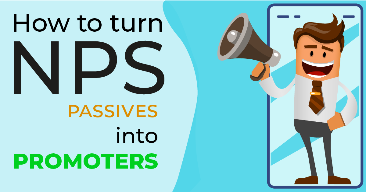 How to turn NPS passives into promoters
