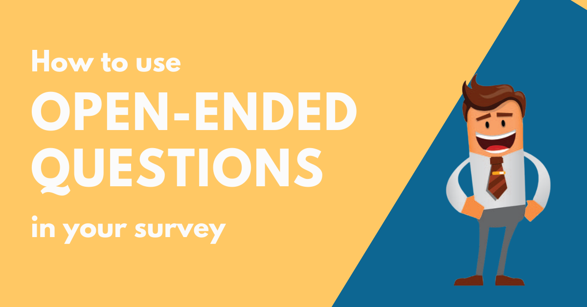How to use open-ended questions in your survey