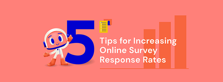 5 Easy Tips for Increasing Online Survey Response Rates